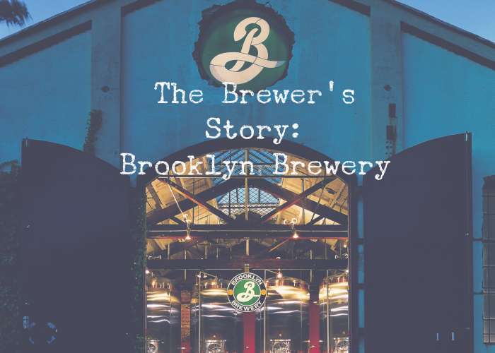 The Brewer's Story: The Brooklyn Brewery