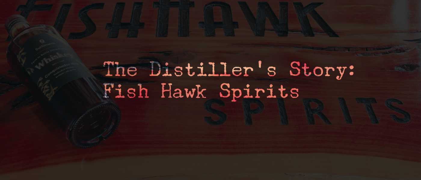 The Distiller's Story: Fish Hawk Spirits