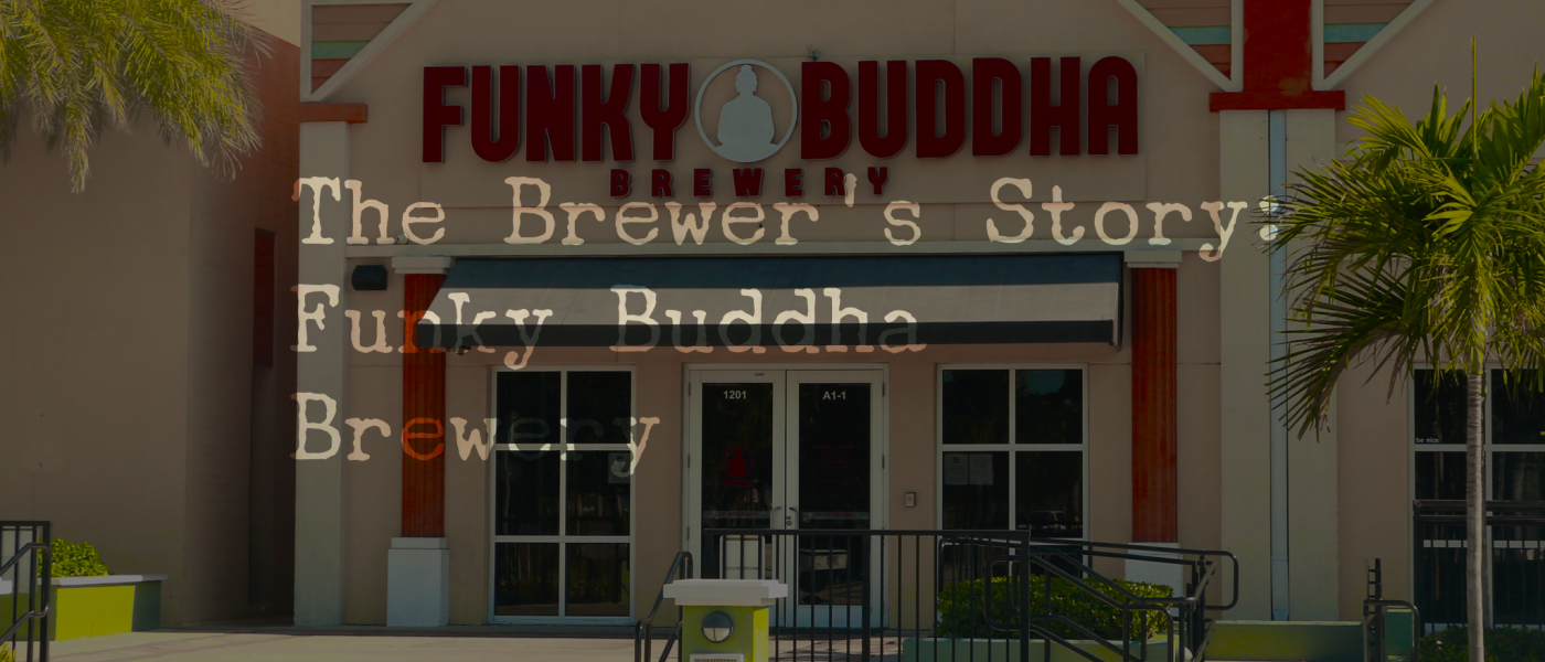 The Brewer's Story: Funky Buddha Brewery