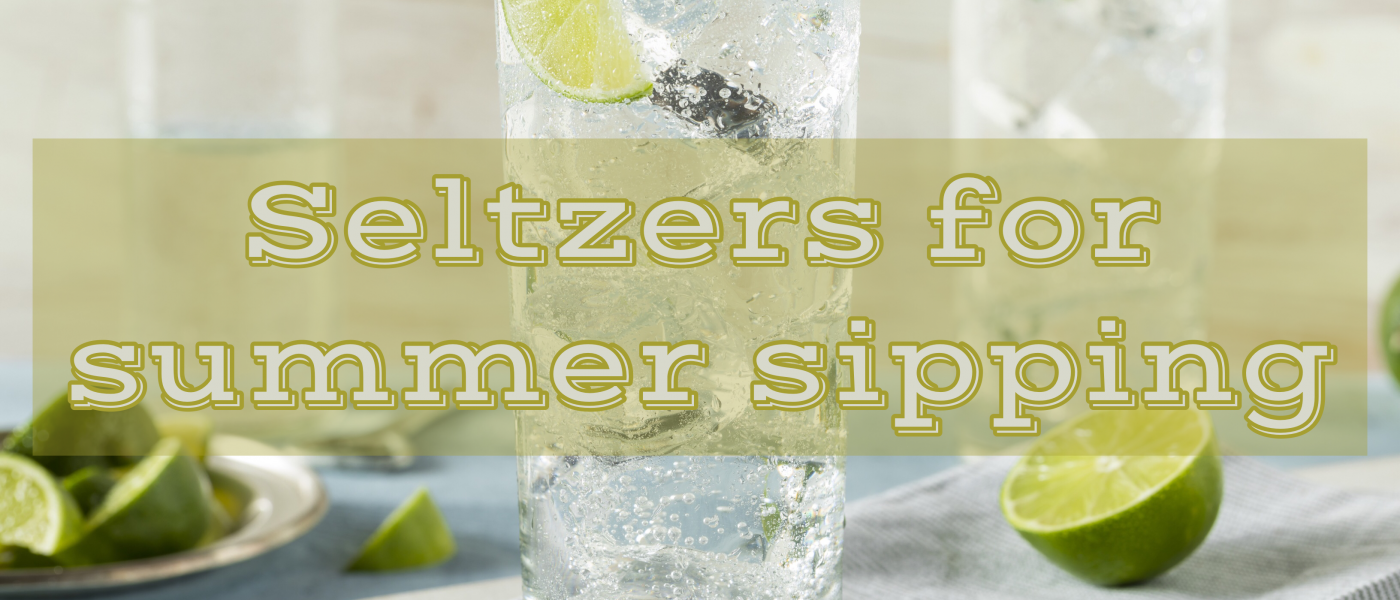 Seltzers for summer sipping graphic