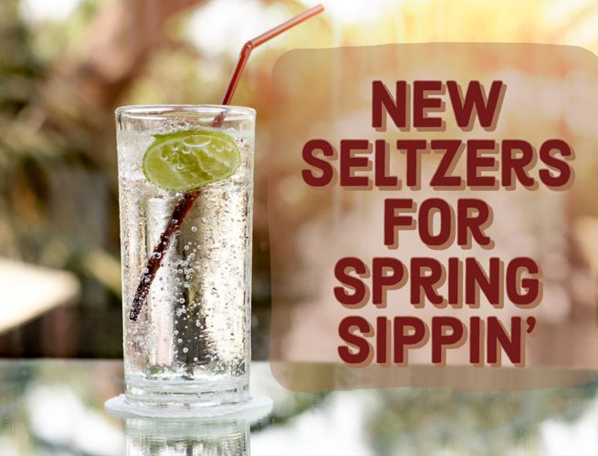New Seltzers for spring time sippin'